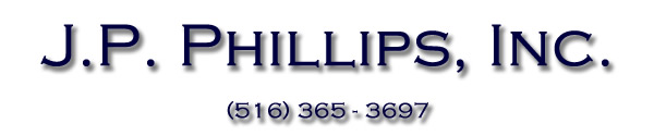 J.P. Phillips, Inc. Tel. 516-365-3697